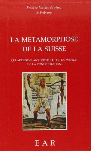 9782881891168: La metamorphose de la Suisse: Les arrieres-plans spirituels de la mission de la Confederation (French Edition)