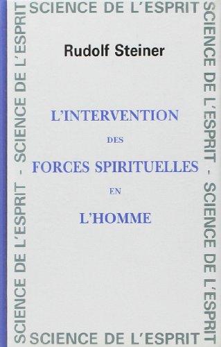 L'Intervention des Forces Spirituelles in l'Homme, 13 conférences faites à ...