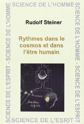 Rythmes dans le cosmos et dans l'etre humain: Steiner Rudolf