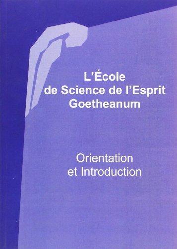 L'Ecole de Science de l'Esprit Goetheanum Orientation et intro: Collectif