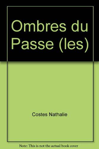 Ombres du Passe (les): Costes Nathalie