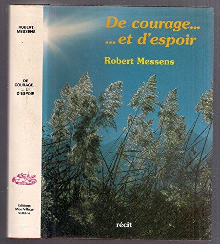Courage et d'Espoir (de): Messens Robert