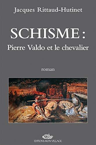 Schisme : Pierre Valdo et le chevalier: Jacques Rittaud-Hutinet