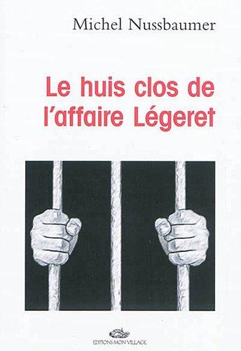 Le huis clos de l'affaire Legeret (French: Nussbaumer Michel