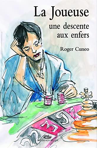 JOUEUSE -LA- UNE DESCENTE AUX ENFERS: CUNEO ROGER