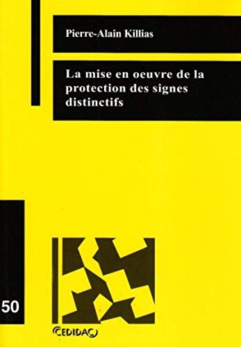 la mise en oeuvre de la protection des signes distinctifs: Pierre-Alain Killias