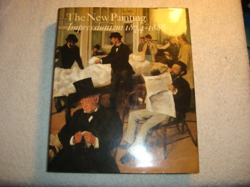 The New Painting: Impressionism 1874-1886.: MOFFETT, Charles S.