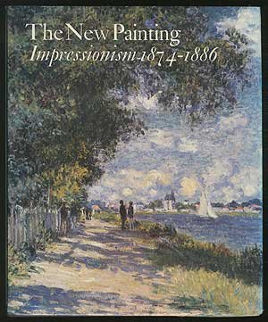 THE NEW PAINTING: Impressionism 1874-1886.: Charles S. Moffett, editior.