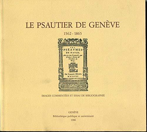 Le Psautier de Geneve 1562-1865. Images commentees: PSAUTIER DE GENEVE