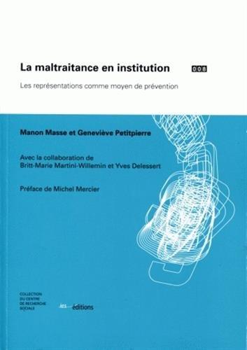9782882240927: La Maltraitance en Institution. les Représentations Comme Moyen de Pr Evention