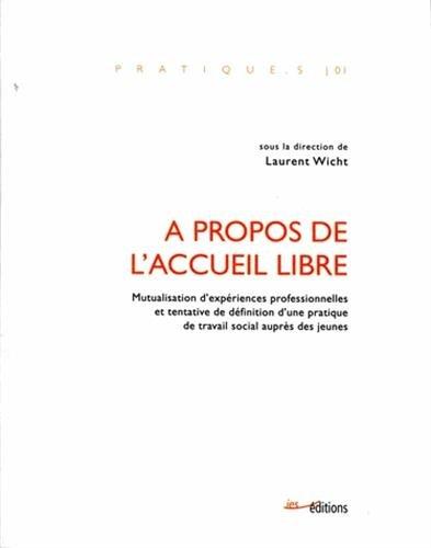 9782882241313: A Propos de l'Accueil Libre. Mutualisation et Tentative de Definition d'une Pratique Fondamentale d