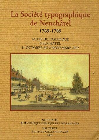 La Societe Typographique de Neuchatel: Actes du Colloque Neuchatel 2002: Unknown