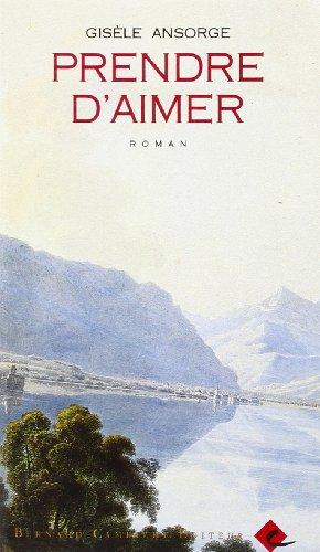 9782882410085: Prendre d'aimer: Roman (French Edition)