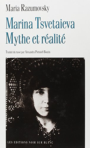 Marina Tsvetaieva: Mythe et réalité (French Edition): Maria Razumovsky