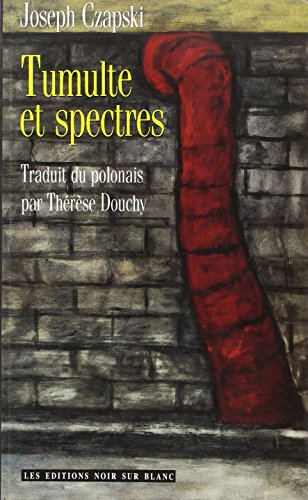 Tumulte et spectres: Józef Czapski