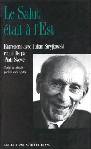 Salut était à l'Est (Le): Julian Stryjkowski