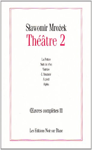 Théâtre 2: Slawomir Mrozek