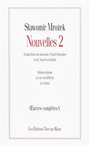 Nouvelles 2. Oeuvres complètes: Mrozek, Slawomir