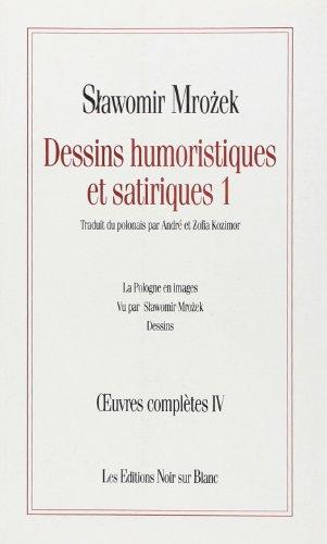 Oeuvres complètes, tome 4 : Dessins humoristiques et satiriques, 1: Mrozek, Slawomir