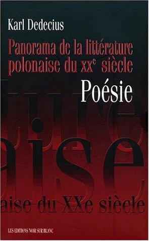 Panorama de la littérature polonaise du XX ème siècle Poésie: DEDECIUS (Karl)