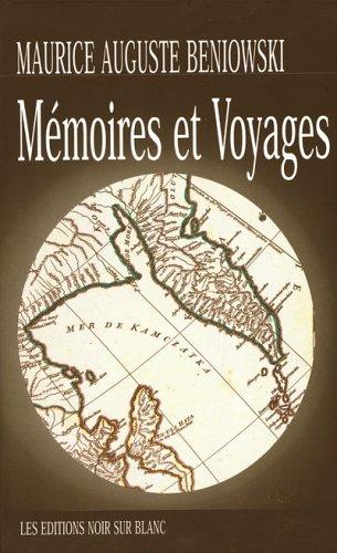 Mémoires et Voyages: Beniowsk, Maurice Auguste