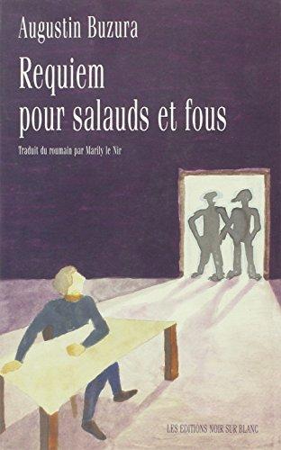 Requiem pour salauds et fous: Buzura, Augustin; Nir, Marily le