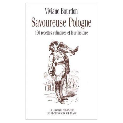 Savoureuse Pologne [nouvelle �dition]: Viviane Bourdon