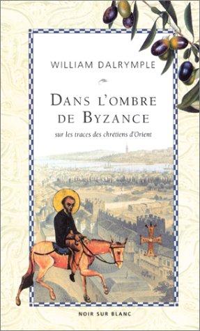 9782882501202: Dans l'ombre de Byzance : Sur les traces des chrétiens d'Orient