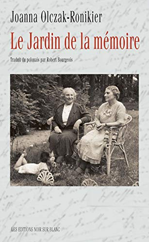 Jardin de la mémoire (Le): Joanna Olczak-Ronikier
