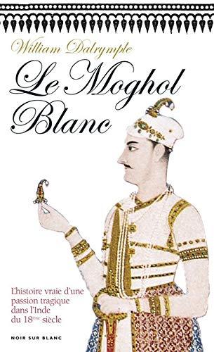 le moghol blanc: William Dalrymple