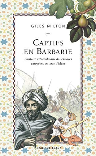 captifs en barbarie (2882501706) by Giles Milton