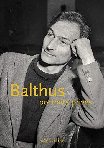 BALTHUS PORTRAITS PRIVES: COLLECTIF