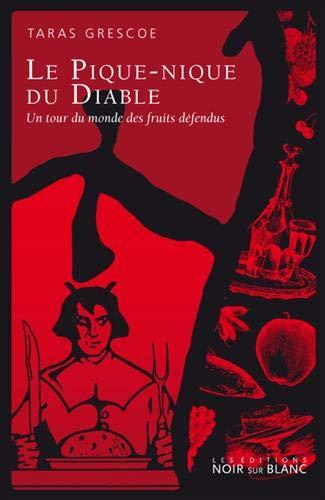 9782882502100: Le pique-nique du diable : Un tour du monde des fruits d�fendus