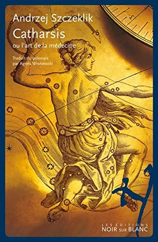 CATHARSIS OU L ART DE LA MEDECINE: SZCZEKLIK ANDRZEJ