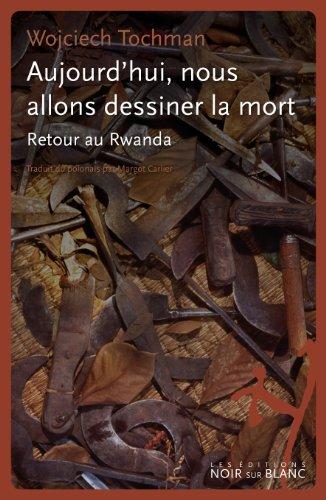 AUJOURD HUI NOUS ALLONS DESSINER LA MORT: TOCHMAN WOJCIECH