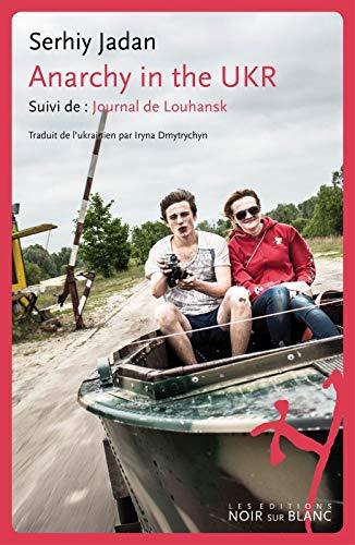 ANARCHY IN THE UKR SUIVI DE JOURNAL DE L: JADAN SERHIY