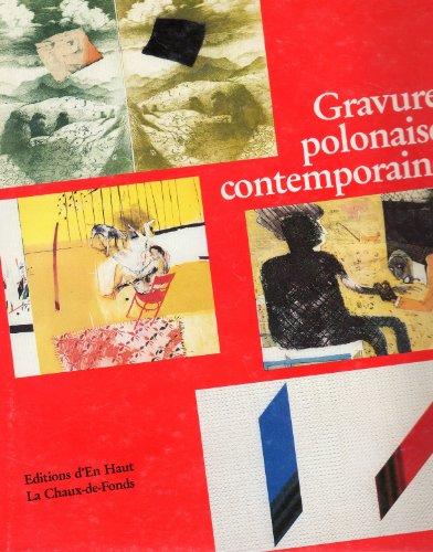 La Gravure Polonaise Contemporaine / Grafica Polacca: Brossard, Jean-Pierre: