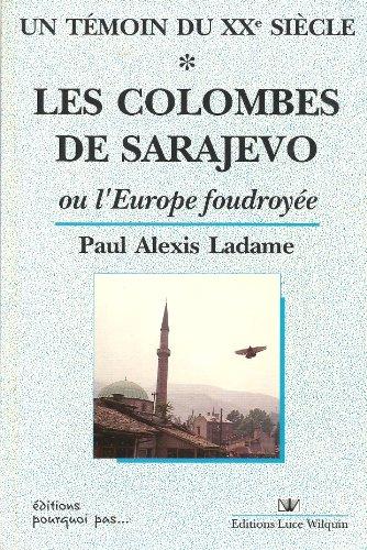 9782882530059: Les Colombes de Sarajevo (Un Témoin du Xxe S.)