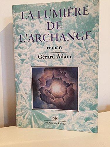 9782882530325: La Lumiere de l'Archange (French Edition)