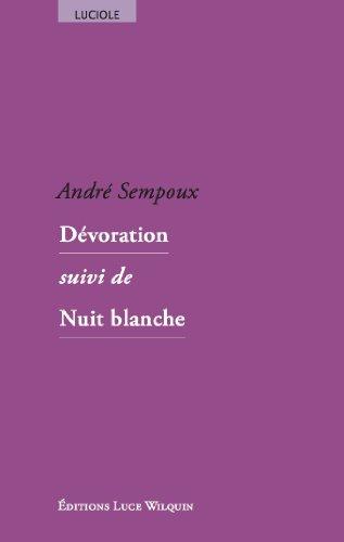 Dévoration, suivi de Nuit blanche: André Sempoux