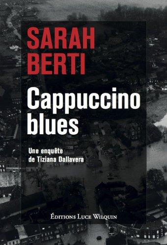 9782882534880: Cappuccino blues : Une enqu�te de Tiziana Dallavera