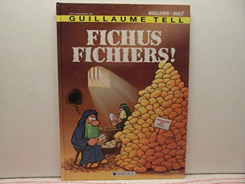 9782882570109: Guillaume Tell: Fichus fichiers