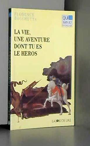 9782882580481: LA VIE, UNE AVENTURE DONT TU ES LE HEROS
