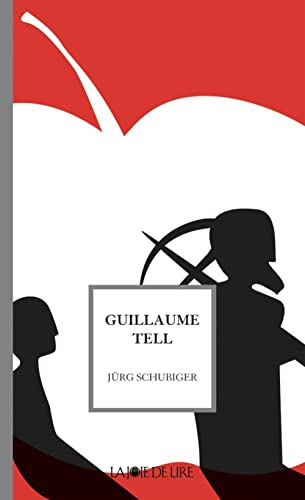 Guillaume Tell: Schubiger, J�rg