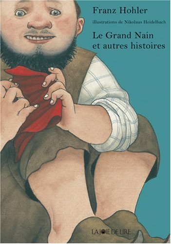 Grand nain et autres histoires (Le): Hohler, Franz