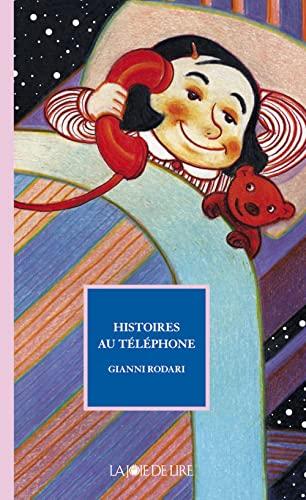 Histoires au téléphone: Rodari, Gianni