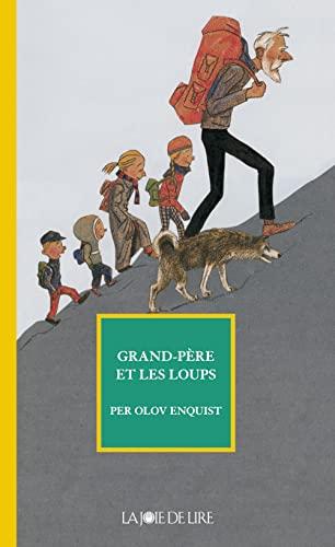Grand-père et les loups: Enquist, Per Olov