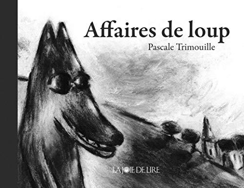 Affaires de loup: Trimouille, Pascale