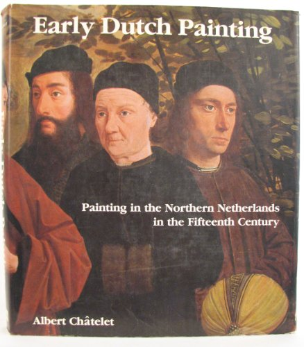 9782882600097: Early Dutch Painting Painting in the Northern Netherlands in the Fifteenth Century