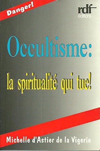 9782882720306: L'occultisme, la spiritualité qui tue